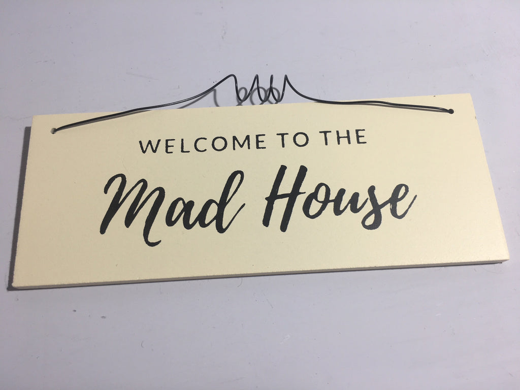 Welcome to the Mad House! Plaque