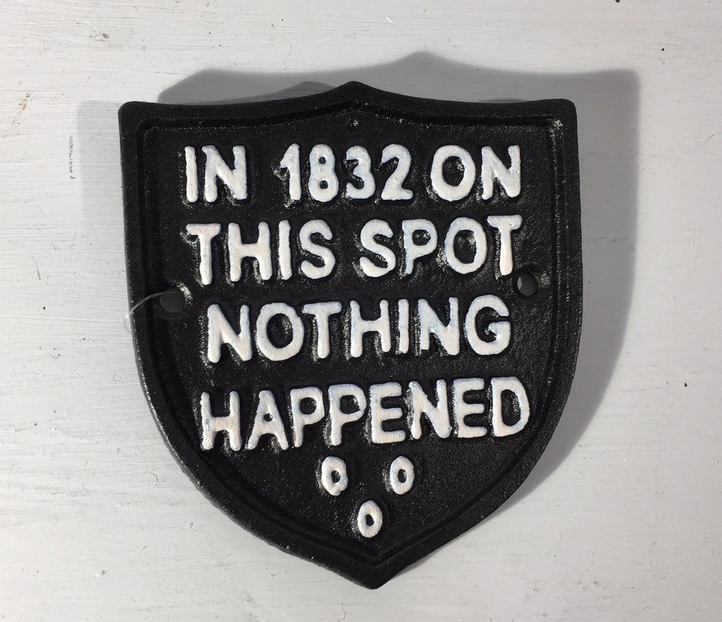 Cast Iron Sign - On This Spot Nothing Happened - Black