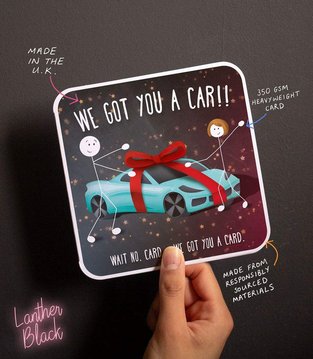We Got You A Car! Wait no, Card....We Got You A Card - Birthday Card from Lanther Black