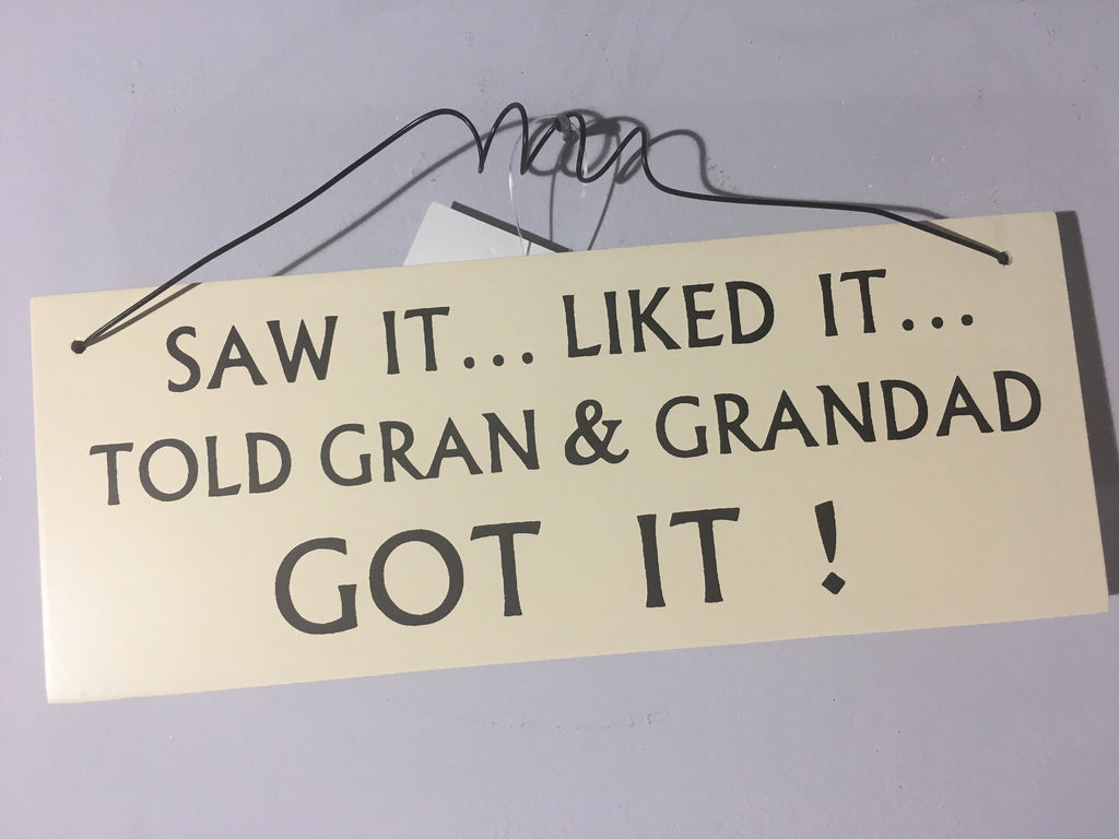 Grandparent Plaque - Saw it....Liked it...Told Gran and Grandad GOT IT!