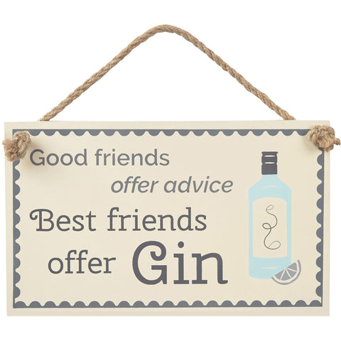 Gin Plaque - Good friends offer advice Best friends offer Gin