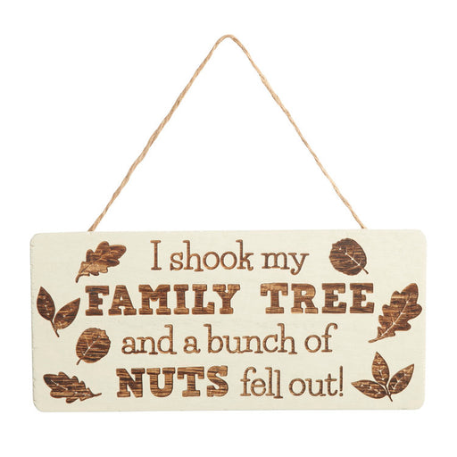 i shook my FAMILY TREE and a bunch of NUTS fell out! Hanging Sign