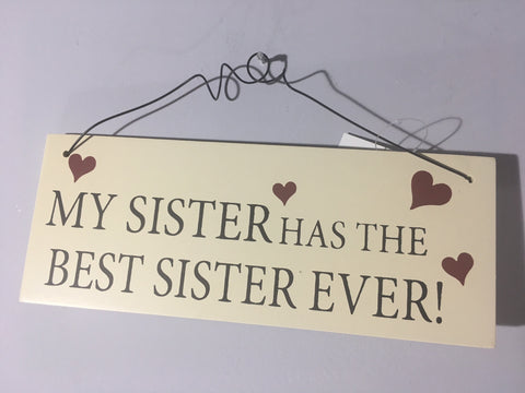 Sister Plaque - My sister has the Best Sister Ever!
