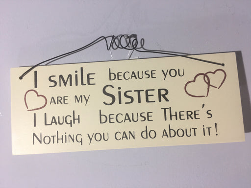 I smile because you are my sister Plaque
