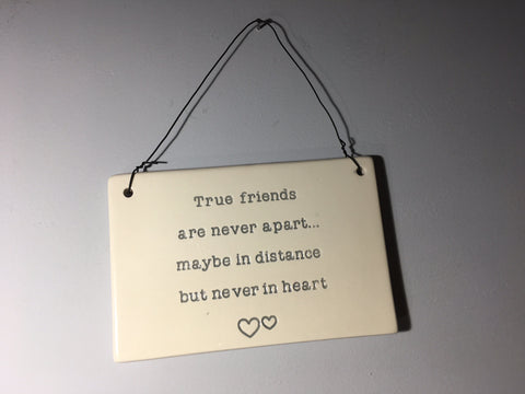Friend Plaque - True friends are never apart...
