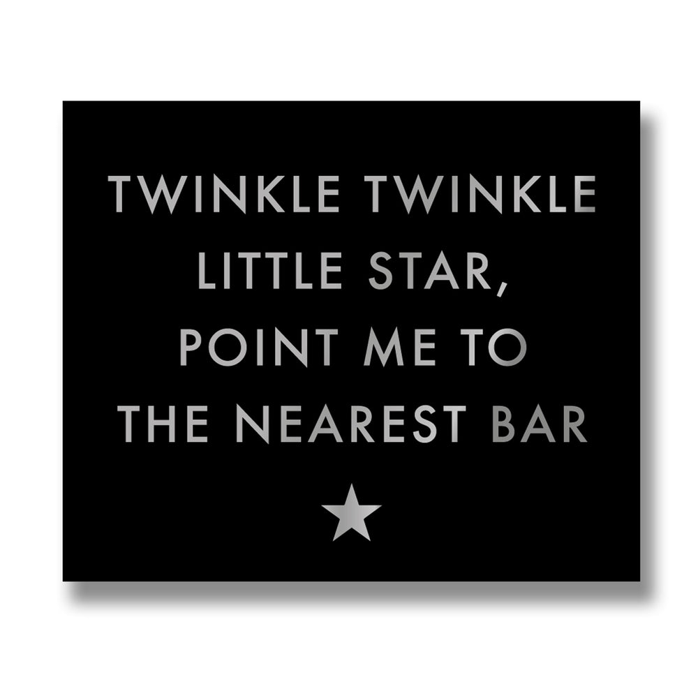Twinkle Twinkle Wooden Plaque - Bar Sign