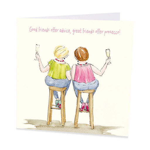 Prosecco Card - Good friends offer advice, great friends