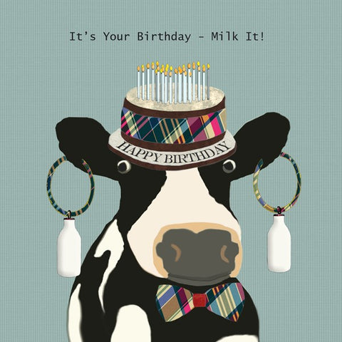 Cow Birthday Card, Its your Birthday, Milk it!. From Sally Scaffardi Design