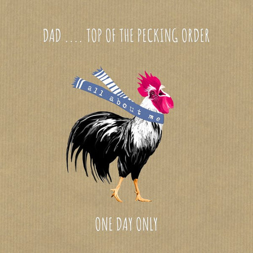 Dad Card, Top of the Pecking Order. From Sally Scaffardi Design