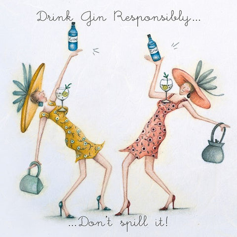 Gin Birthday Card - Drink Gin Responsibly..Don't Spill it!  Berni Parker