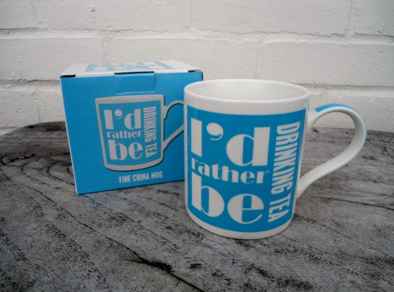 Fine China Mug - I'D RATHER BE DRINKING TEA