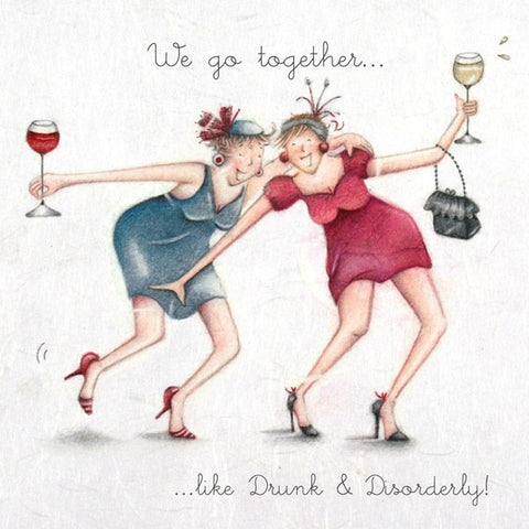 Wine Birthday Card - We go together..Like Drunk & Disorderly! - Berni Parker