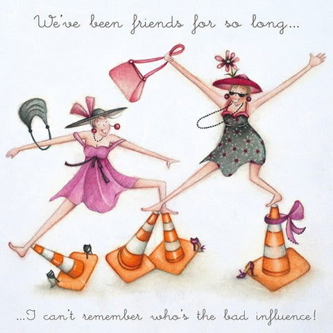 Best Friend Card - We've been friends for so long...I can't remember who's the bad influence! Berni Parker