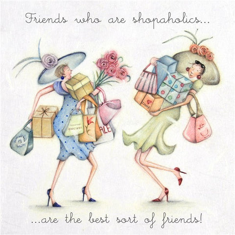Friends who are shopaholics...are the best sort of friends! Berni Parker