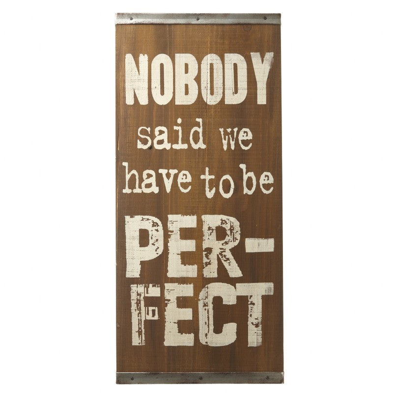 Nobody said we have to be perfect - Wooden Plaque