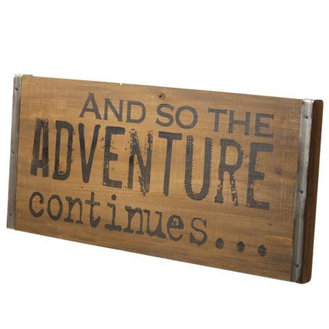 Adventure Sign - And So the Adventure Continues