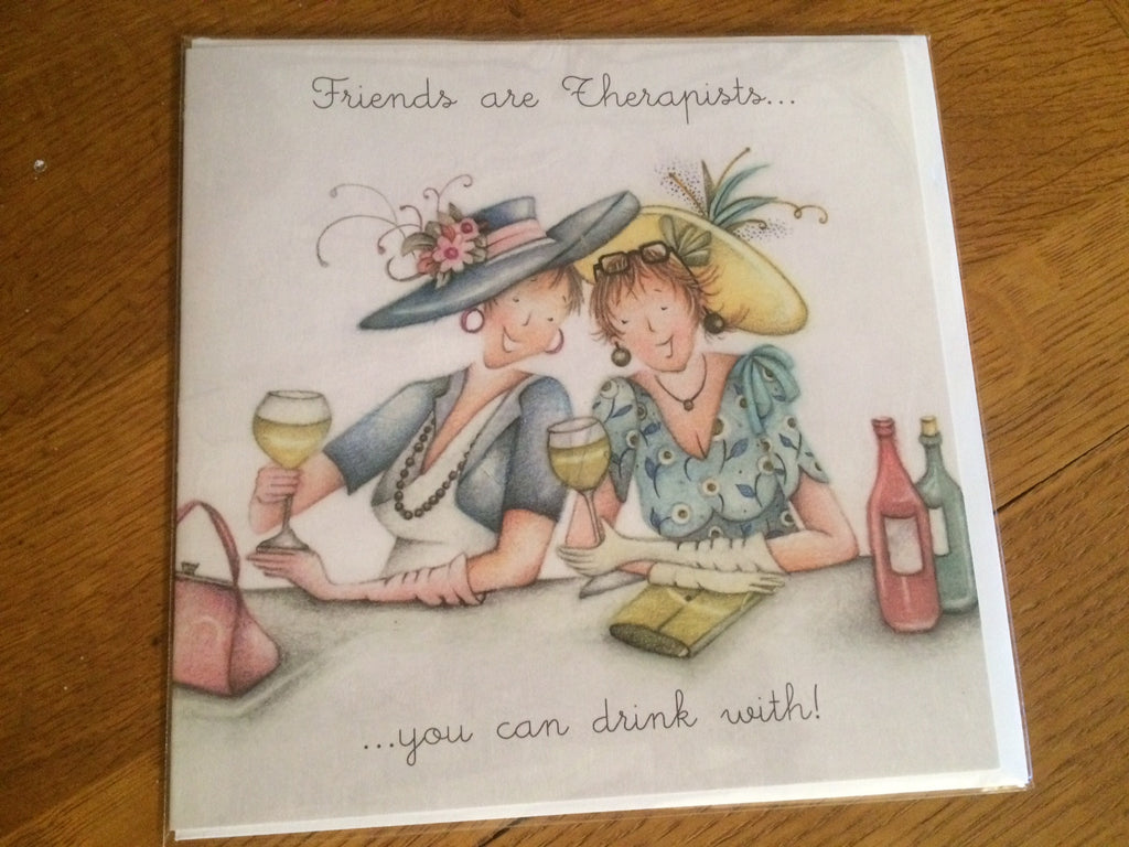 Greeting Card - Friends are Therapists....you can drink with!