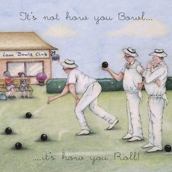 Bowls Birthday Card - Its not how you bowl...its how you roll! - Berni Parker