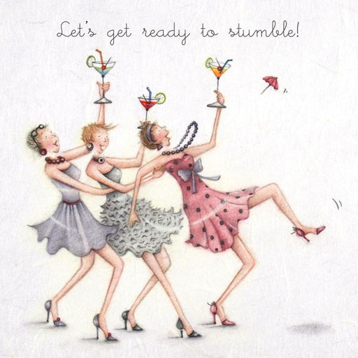 Greeting Card - Lets get ready to stumble!