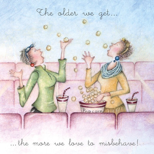 Old Friend Card - The older we get...the more we love to misbehave! Berni Parker