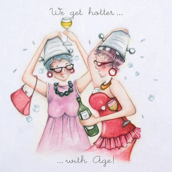 Ladies Birthday Card - We get hotter...with age! Berni Parker