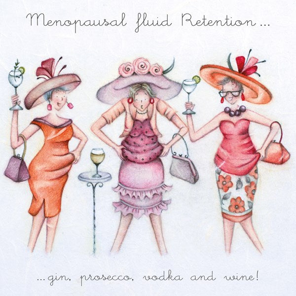 Menopausal Fluid Retention...gin,prosecco,vodka and wine! Berni Parker
