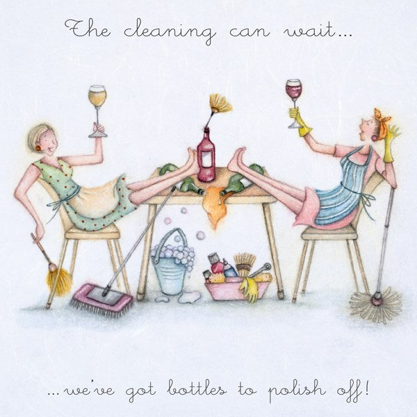 Ladies Birthday Card - The cleaning can wait...we've got bottles to polish off! Berni Parker
