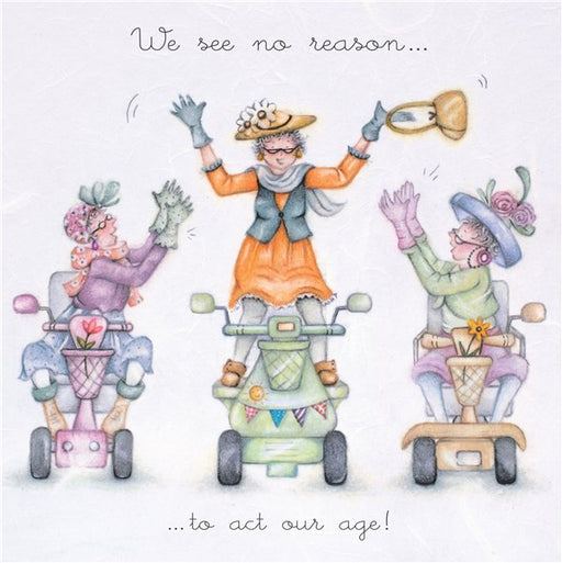 Old Friends Card - We see no reason....to act our age! Berni Parker