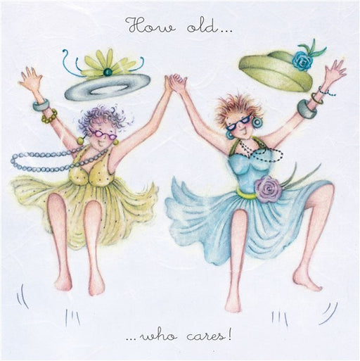 How old....who cares! Best Friend Card from Berni Parker