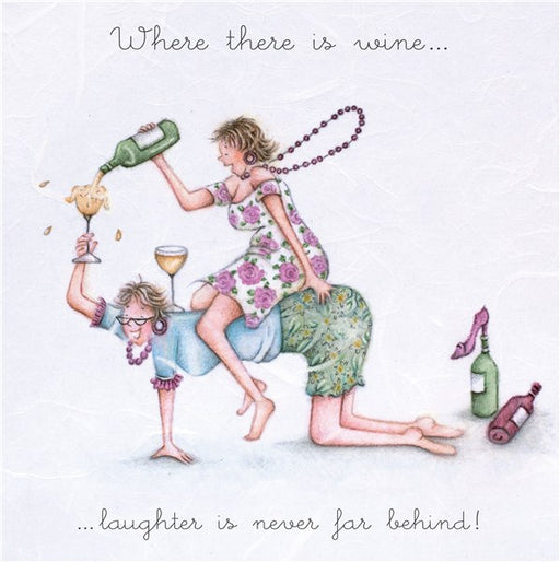 Where there is wine....laughter is never far behind! Best Friend Card from Berni Parker