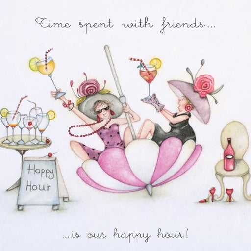 Best Friend Card - Time spent with friends...is our happy hour!  Berni Parker