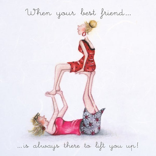 When your best friend...is always there to lift you up!  Berni Parker