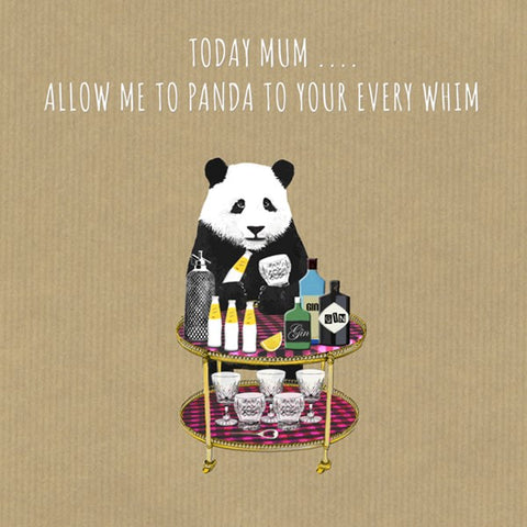 Mum Card, Allow Me To Panda To Your Every Whim. From Sally Scaffardi Design