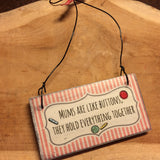 Handmade Hanging Plaque - MUMS ARE LIKE BUTTONS