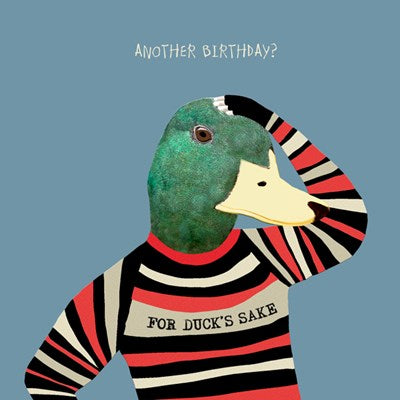 Mans Birthday Card, Another Birthday? For Ducks Sake... From Sally Scaffardi Design