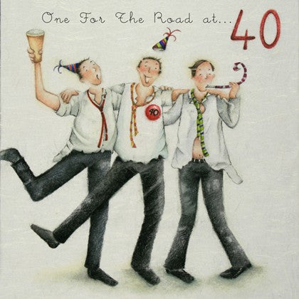 Lads 40th Birthday Card - One For The Road