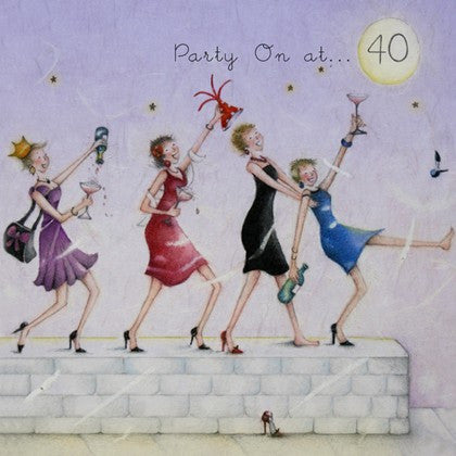 Ladies 40th Birthday Card - Party On at 40
