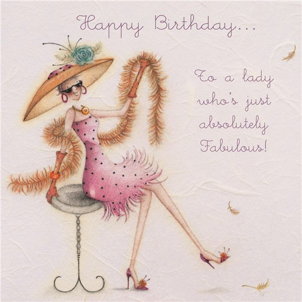 Happy Birthday Card - To a lady who's just absolutely Fabulous!