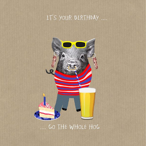 Pig Birthday Card, Go The Whole Hog.  From Sally Scaffardi Design