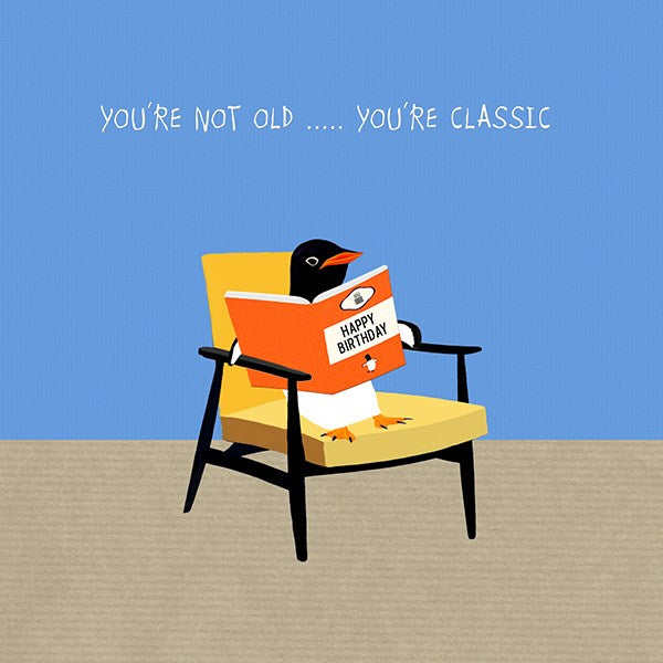 Penguin Birthday Card - You're a Classic. From Sally Scaffardi Design