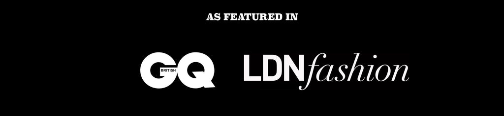 Featured in GQ and LDNFashion
