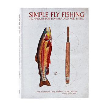 SIMPLE FLY FISHING: TECHNIQUES FOR TENKARA