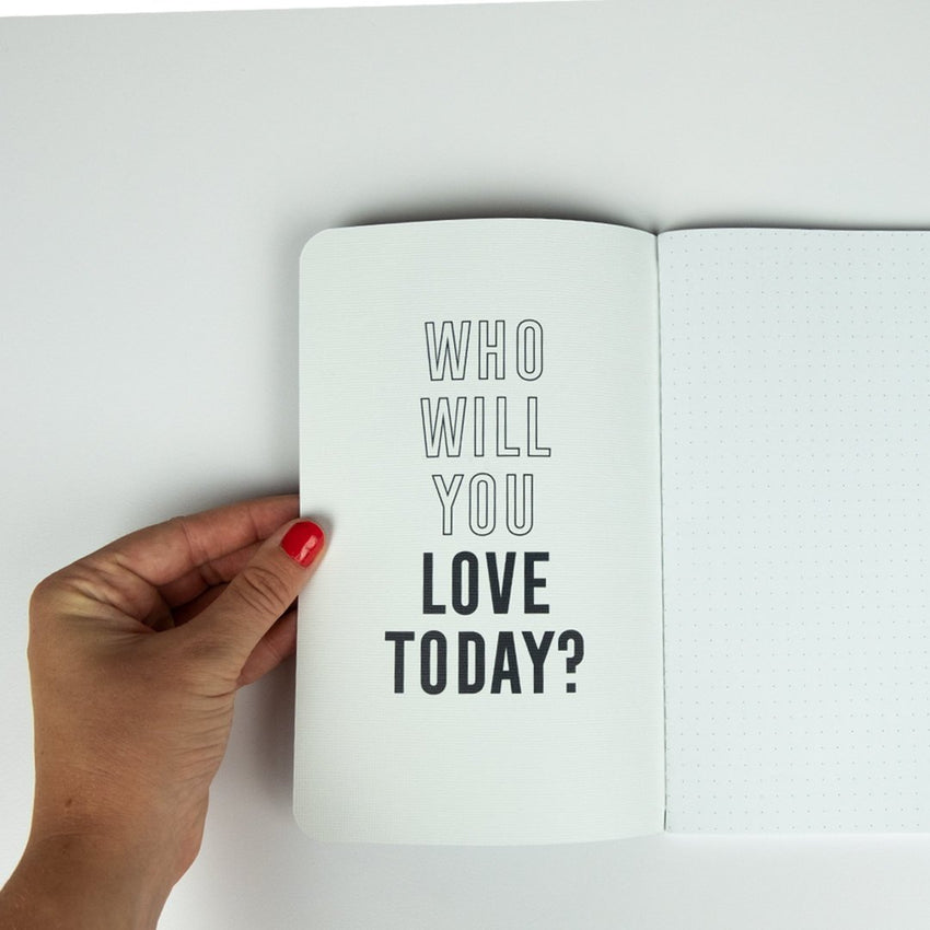 "Interior journal quote ""Who will love today?"""