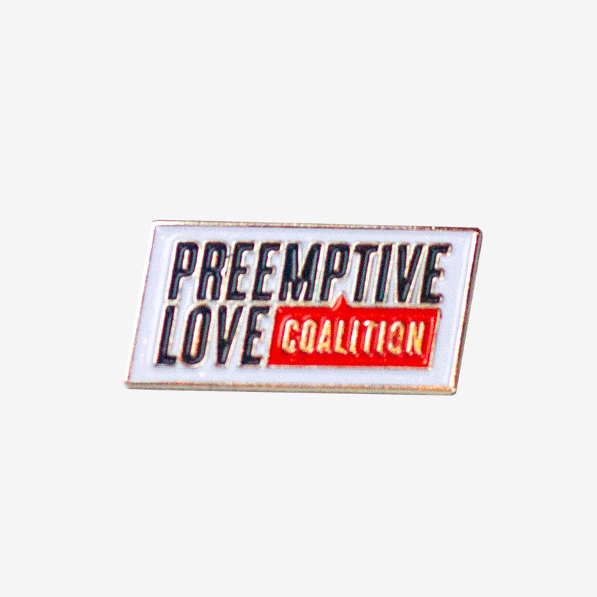 Preemptive Love Pin