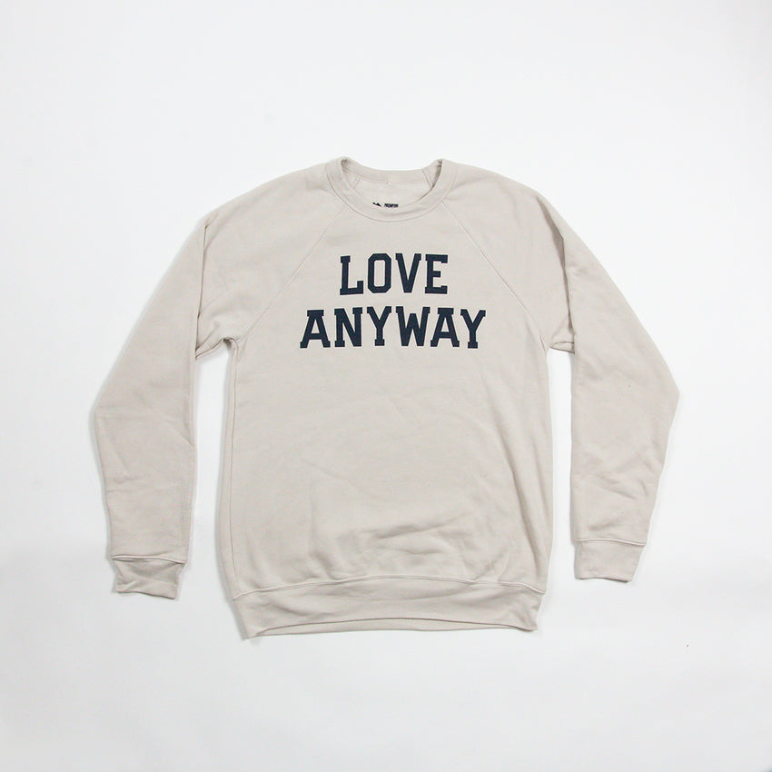"""Love Anyway"" Unisex Sweatshirt, Dust"