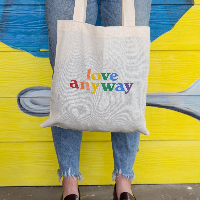 """Love Anyway"" Pride Tote Bag"
