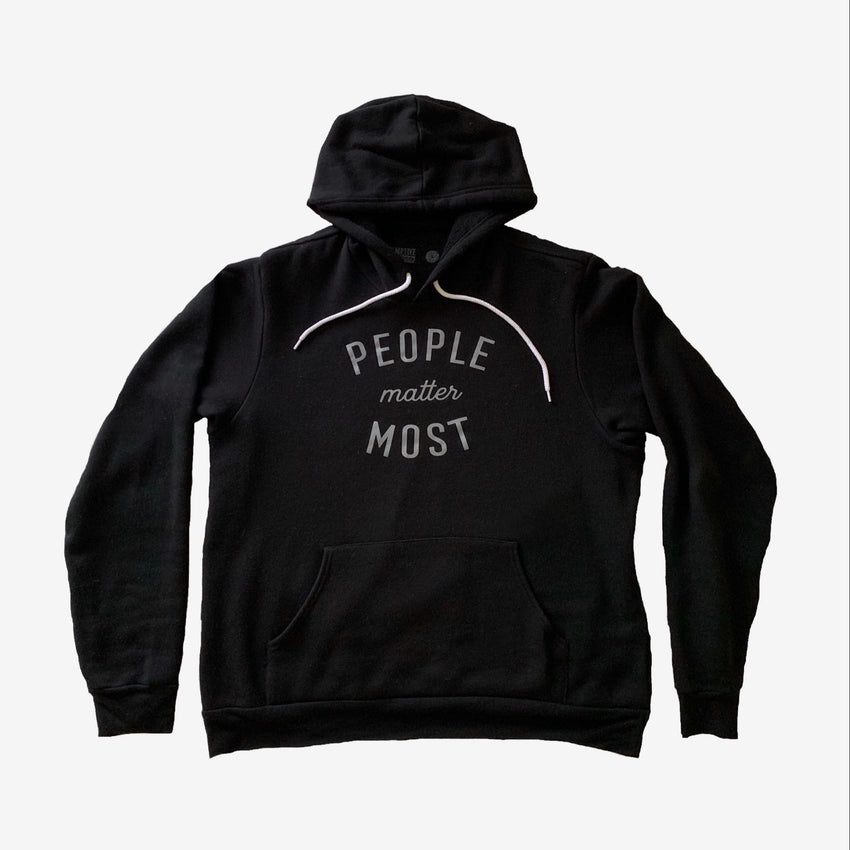 """People Matter Most"" Hoodie"
