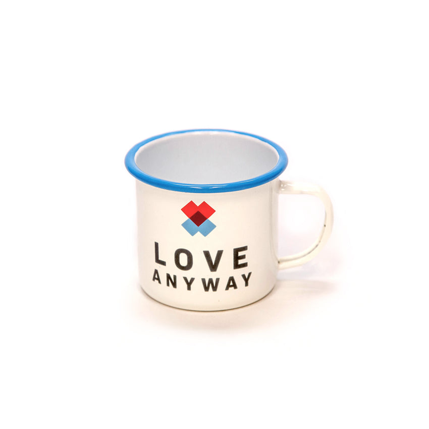 """Love Anyway"" Campfire Mug"