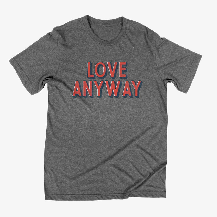"""Love Anyway"" Vintage Unisex T-Shirt"