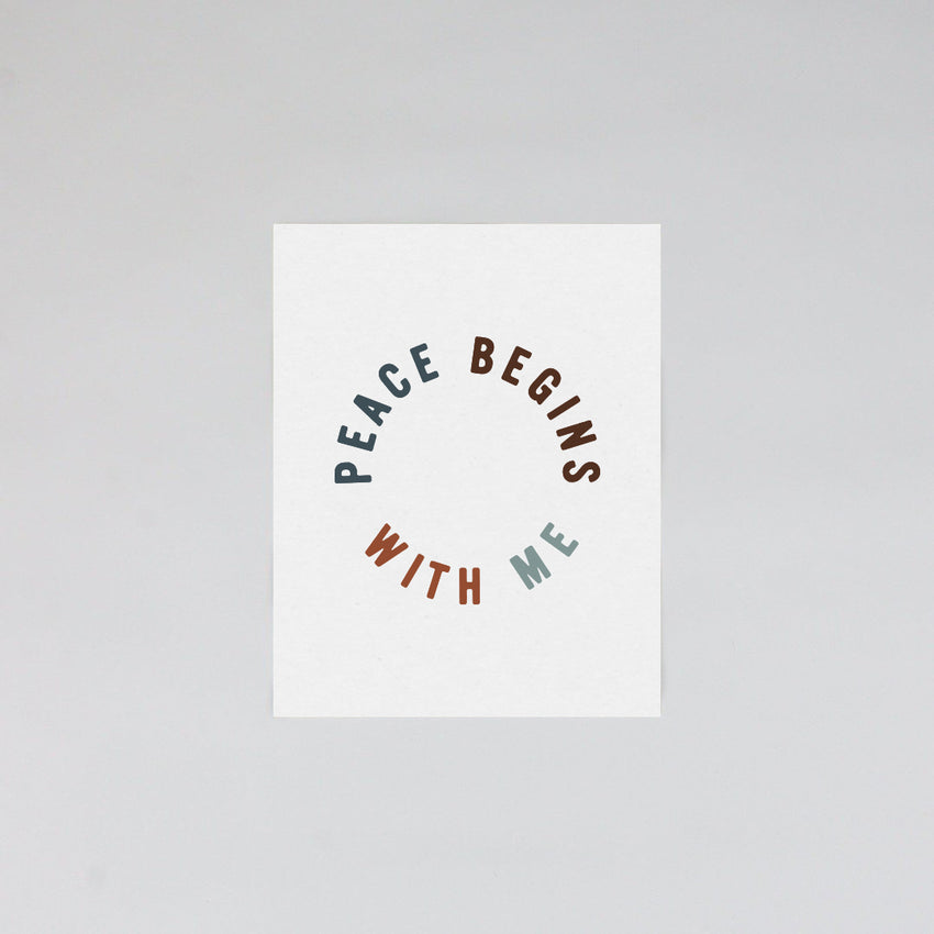 """Peace Begins With Me"" Art Print"